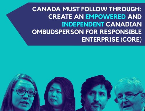 TAKE ACTION: Canada must provide promised powers to Canadian Ombudsperson for Responsible Enterprise