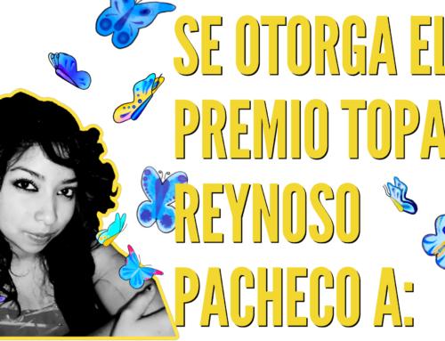 Se Otorga el 6to Premio Topacio Reynoso Pacheco A…